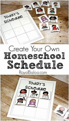 Make Your Own School Schedule Create Your Own Homeschool Schedule Royal Baloo