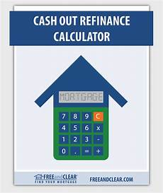 Refinance Calculator Cash Out Cash Out Refinance Calculator Refinance Calculator