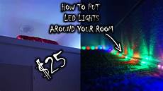 Colorful Lights For Your Room How To Put Led Lights Around Your Room 25 Youtube