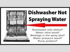 Dishwasher Not Spraying Water   How To Repair