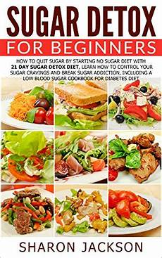 sugar detox for beginners how to quit sugar by starting