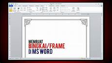 membuat bingkai frame di ms word tutorial youtube