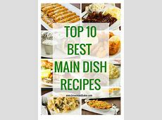 Top 10 List: Favorite Main Dishes (Brown Eyed Baker)   Yum