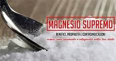 magnesio supremo propriet 224 benefiche e controindicazioni