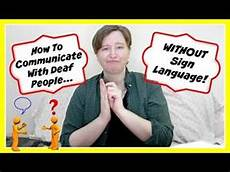 Jobs With The Deaf How To Communicate With Deaf People Without Sign Language