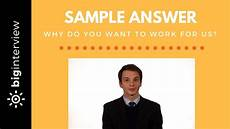 Why Do I Want The Job Why Do You Want To Work For Us Sample Answer Youtube