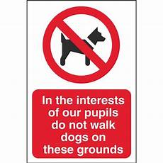 Dog Walking Sign In The Interests Of Pupils No Dog Walking Signs School