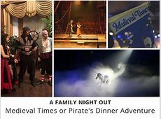 Medieval Times or Pirate's Dinner Adventure   No Back Home