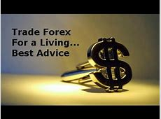 Forex Trading For A Living ? How to make a living with