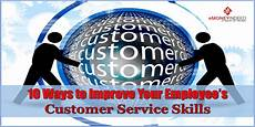 How To Improve Your Customer Service Skills 10 Ways To Improve Your Employee S Customer Service Skills