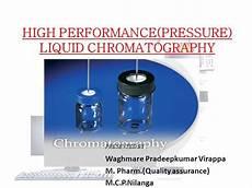 High Performance Liquid Chromatography High Performance Liquid Chromatography Hplc Pradeep