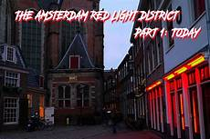 Red Light District Amsterdam History The Amsterdam Red Light District Guide Part 1 Today