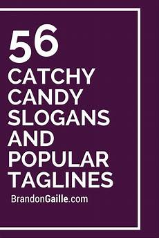 Catchy Fundraising Phrases 57 Catchy Candy Slogans And Popular Taglines Popular