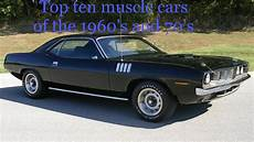 top ten muscle cars from the 1960 s and 70 s youtube