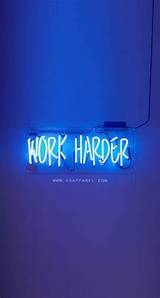 work harder this phone wallpaper and many more