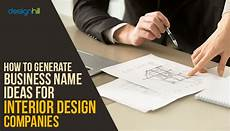 How To Start Your Own Interior Design Business How To Generate Business Name Ideas For Interior Design