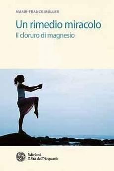 un rimedio miracolo il cloruro di magnesio libro