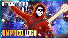 Poko Loko Just Dance 2019 Un Poco Loco By Disney Pixar S Coco