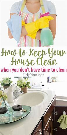 Find House Cleaner How To Keep Your House Clean When You Don T Have Time