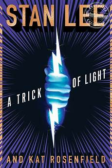Lee Light A Trick Of Light Stan Lee Project To Be Published As A