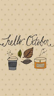 Fall Wallpaper Iphone Coffee by Pin By Lemon Waves On Wallpapers October Wallpaper Fall
