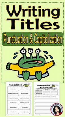 Punctuation Of Titles Writing Titles Punctuation And Capitalization Rules