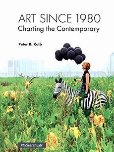 Art Since 1980 Charting The Contemporary Pdf Art Since 1980 Charting The Contemporary Kindle Edition