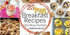 25 easy breakfast recipes for busy families a southern soul