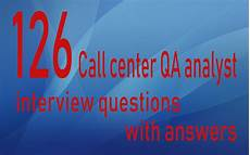 Qa Analyst Interview Questions 126 Call Center Qa Analyst Interview Questions And Answers
