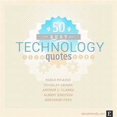 Design And Technology Quotes 50 Most Popular Technology Quotes