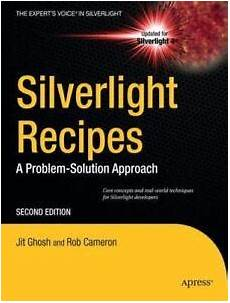 Silver Light Editions Silverlight Recipes A Problem Solution Approach Second