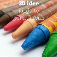 ladario fai da te bambini 30 idee fai da te per bambini babygreen