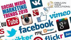 Marketing Trends Growing Social Media Marketing Trends To Look For In 2018