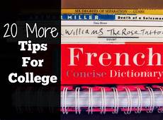 Tips For Starting College Life Of Lovely 20 More Tips For College