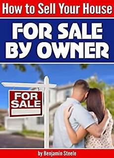 How To Sell Property By Owner Amazon Com How To Sell Your House Quot For Sale By Owner Quot An