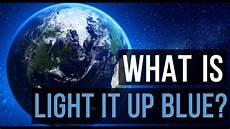What Is Blue Light And Why Is It Harmful What Is Light It Up Blue Autism Speaks Youtube