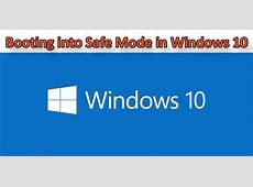 10 Ways to Boot your Computer in Safe Mode in Windows 10