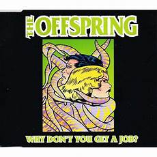 I Don T Have A Job Why Don T You Get A Job By Offspring Cds With