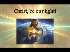 The Light Of Christ Chords Christ Be Our Light By Bernadette Farrell Chords Chordify