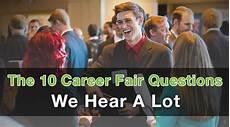 Questions For Career Fair 10 Career Fair Questions We Hear A Lot