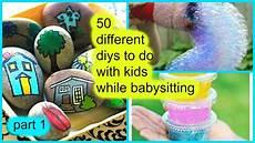 Fun Babysitting Ideas 50 Diys To Do With Kids While Babysitting Part 1 Youtube
