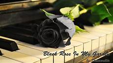 Flower Wallpaper Song by Dracovallis Black In My Garden Emotional Piano