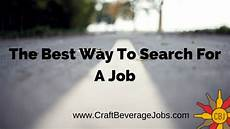 Best Way To Look For A Job Craft Beverage Jobs Blog
