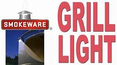 Smokeware Grill Light Smokeware S Grill Light For The Big Green Egg Youtube