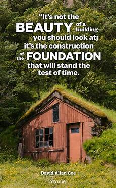 Quotes On Construction Quotes About Building A New Home 16 Quotes