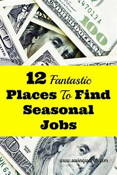 Seasonal Jobs 12 Fantastic Places To Find Seasonal Jobs Earning And