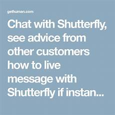 Shutterfly Customer Service Chat With Shutterfly See Advice From Other Customers How