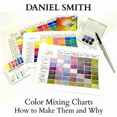 Daniel Smith Watercolor Color Chart Color Mixing Charts How To Make Them And Why Daniel