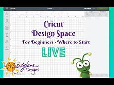 Cricut Design Space Not Working 2018 Cricut Design Space For Beginners Where To Start Youtube