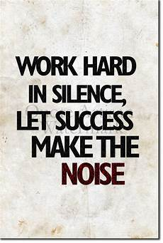 Essay On Hard Work Motivational Quote Poster Work Hard In Silence Let